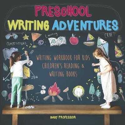 Preschool Writing Adventures - Writing Workbook for Kids Children's Reading & Writing Books
