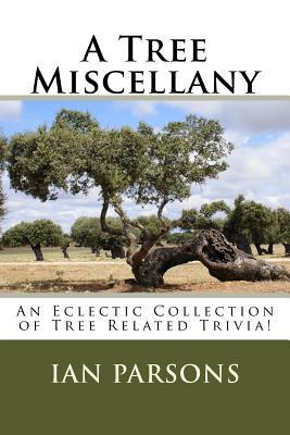 A Tree Miscellany: An Eclectic Collection of Tree Related Trivia!