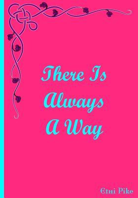 There Is Always a Way Notebook