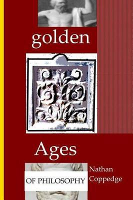 Golden Ages of Philosophy  Contributions to Classical and Neo-Classical Philosophy
