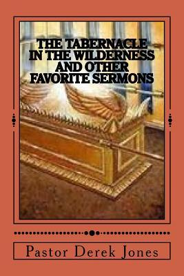 The Tabernacle in the Wilderness and Other Favorite Sermons