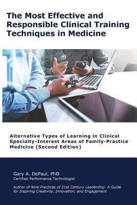 The Most Effective and Responsible Clinical Training Techniques in Medicine: Alternative Types of Learning in Clinical Specialty-Interest Areas of Family-Practice Medicine