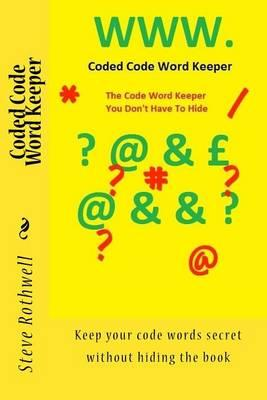 Coded Code Word Keeper: Keep Your Code Words Secret Without Hiding the Book
