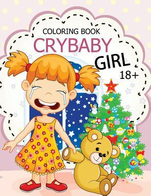 Cry Baby Coloring Book: Rude Swear Words Coloring Books