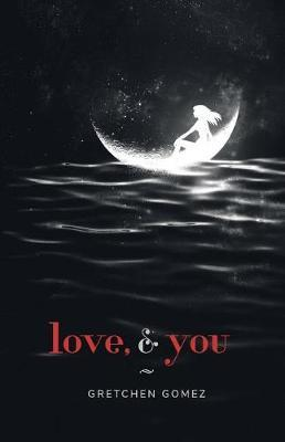 Love, and You