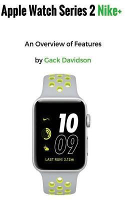 Apple Watch Series 2 Nike+: An Overview of Features