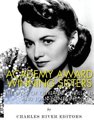 Academy Award Winning Sisters  The Lives of Olivia de Havilland and Joan Fontaine