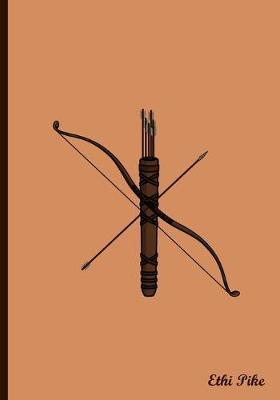 Ethi Pike - Archery Bow and Arrow Notebook / Extended Lines / Soft Matte Cover  An Ethi Pike Collectible Journal Sports