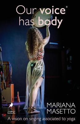 Our Voice Has Body : A Vision on Singing Associated to Yoga