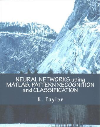 Neural Networks Using Matlab  Pattern Recognition and Classification