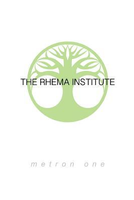 The Rhema Institute : The Metron 1 (Basics)