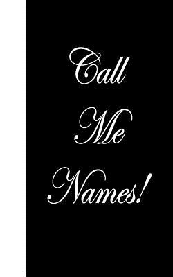 Call Me Names  Lined Diary, 180 Pages
