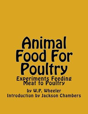 Animal Food for Poultry: Experiments Feeding Meat to Poultry