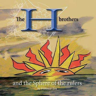 The H Brothers and the Sphere of the Rulers