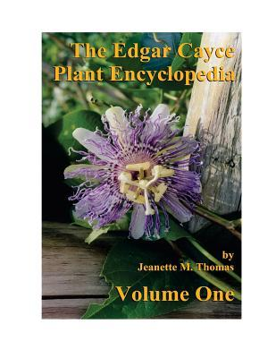 The Edgar Cayce Plant Encyclopedia Volume One