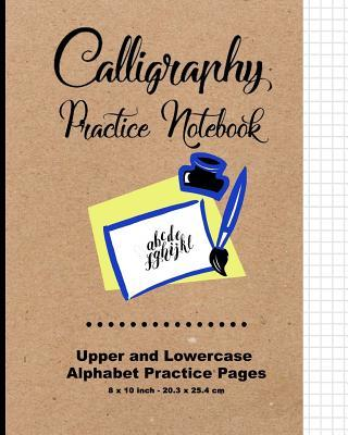"""Calligraphy Practice Notebook : Upper and Lowercase Calligraphy Alphabet for Letter Practice, 8"""" X 10,""""20.32 X 25.4 CM, 124 Pages, 60 Practice Pages, 30 Sheets Per Letter Case, Soft Durable Matte Cover (Classic)"""