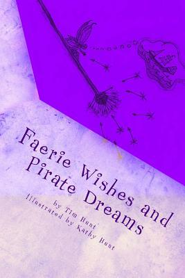 Faerie Wishes and Pirate Dreams  Random Scribblings of an Old Man