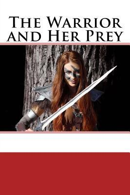The Warrior and Her Prey  The Shield Maidens with Fire and Sword