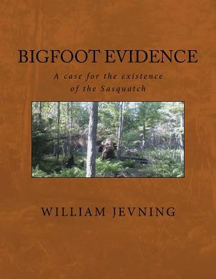 Bigfoot Evidence  A Case for the Existence of the Sasquatch