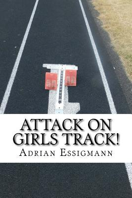 Attack on Girls Track!