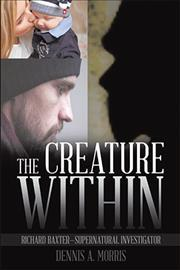 The Creature Within  Richard Baxter-Supernatural Investigator