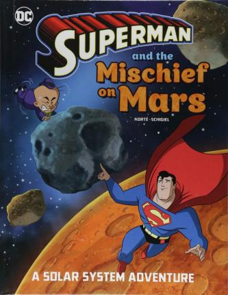 Superman and the Mischief on Mars  A Solar System Adventure