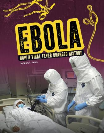 Ebola  How a Viral Fever Changed History