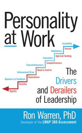 PDF/ePUB] Personality at Work : The Drivers and Derailers of