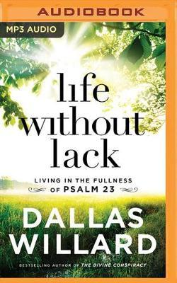 Life without Lack  Living in the Fullness of Psalm 23