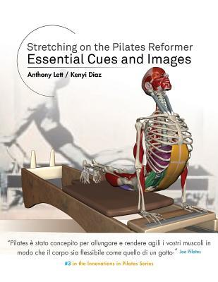 Stretching on the Pilates Reformer : Essential Cues and Images (Italian)