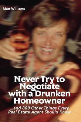 Never Try to Negotiate with a Drunken Homeowner