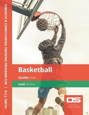 DS Performance - Strength & Conditioning Training Program for Basketball, Power, Amateur