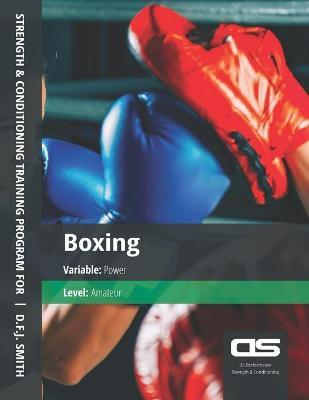 DS Performance - Strength & Conditioning Training Program for Boxing, Power, Amateur