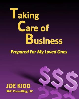 Taking Care of Business: Prepared for My Loved Ones