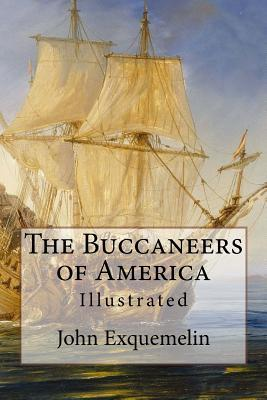 The Buccaneers of America  Illustrated