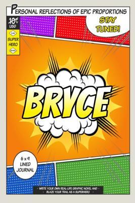 Superhero Bryce  A 6 X 9 Lined Journal