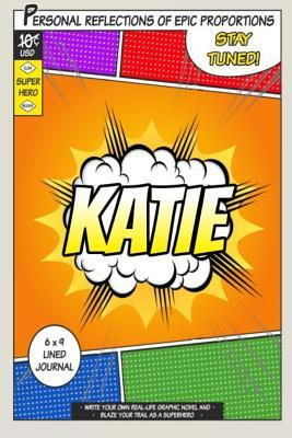 Superhero Katie  A 6 X 9 Lined Journal