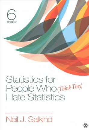 Bundle: Salkind: Statistics for People Who (Think They) Hate Statistics 6e + Study Guide to Accompany Neil J. Salkind's Statistics for People Who (Think They) Hate Statistics 6e + Interactive eBook + Sage Ibm(r) Spss(r) Statistics V24.0 Student Version