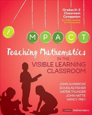 Teaching Mathematics in the Visible Learning Classroom, Grades K-2
