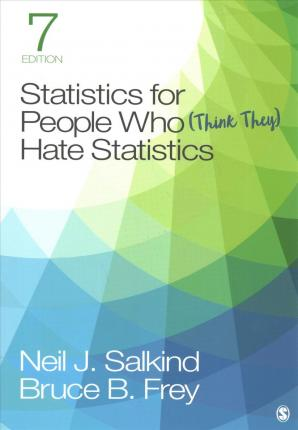 Bundle: Salkind: Statistics for People Who (Think They) Hate Statistics 7e + Interactive eBook + Study Guide for Salkind: Statistics for People Who (Think They) Hate Statistics 7e