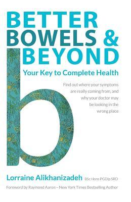 Better Bowels and Beyond : Your Key to Complete Health