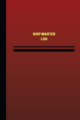 Ship Master Log (Logbook, Journal - 124 Pages, 6 X 9 Inches)  Ship Master Logbook (Red Cover, Medium)