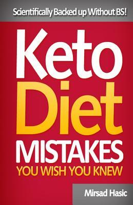 Keto Diet Mistakes You Wish You Knew : Scientifically Backed Up Without Bs!