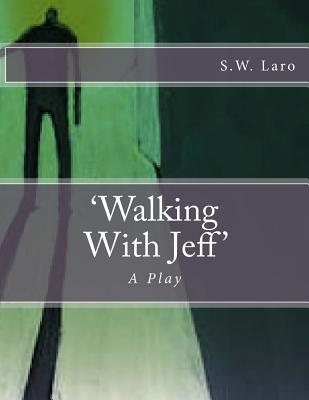 Walking with Jeff  A Play