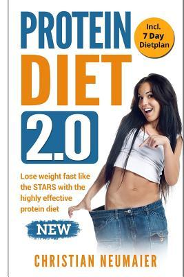 Protein Diet 2.0 - Lose Weight Fast Like the Stars with the Highly Effective Protein Diet : (High Protein Diet, Atkins Diet, Diabetes Diet, Lose Your Belly Diet, Burn Fat Fast, Lose Weight Book)