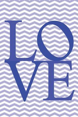 Modern Journal - Chevron Love (Blue) : 100 Page 6 X 9 Ruled Notebook: Inspirational Journal, Blank Notebook, Blank Journal, Lined Notebook, Blank Diary