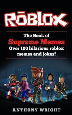 The Book of Supreme Memes  Over 100 Hilarious Roblox Memes and Jokes!