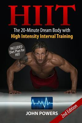 Hiit : The 20-Minute Dream Body with High Intensity Interval Training – Professor of Religious Studies John Powers
