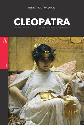 Cleopatra  Being an Account of the Fall and Vengeance of Harmachis