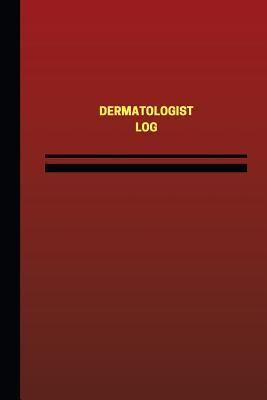 Dermatologist Log (Logbook, Journal - 124 Pages, 6 X 9 Inches)  Dermatologist Logbook (Red Cover, Medium)